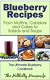 Blueberry Recipes - From Muffins, Cobblers and Cakes to Salads and Soups (Hillbilly Housewife Cookbooks)