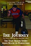 img - for The Journey: The Stan Travis Story from Death to Perfection book / textbook / text book