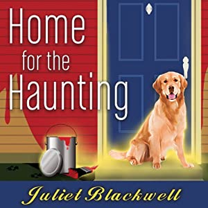 Home for the Haunting: Haunted Home Renovation Series, Book 4 | [Juliet Blackwell]