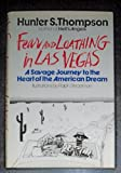 Fear and Loathing in Las Vegas; A Savage Journey to the Heart of the American Dream, (0394464354) by Thompson, Hunter S.