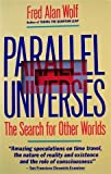 Parallel Universes (0671660918) by Wolf, Fred Alan
