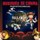 Musiques de cinéma pour les petites oreilles : Hollywood | Alexandre, Jean-François