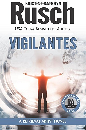 Vigilantes: A Retrieval Artist Novel: Book Six of the Anniversary Day Saga (Volume 13)