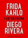 Frida Kahlo et Diego Rivera - Album de l'exposition