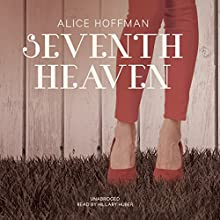 Seventh Heaven (       UNABRIDGED) by Alice Hoffman Narrated by Hillary Huber
