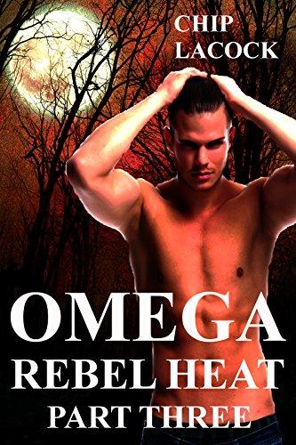 omega-rebel-heat-part-3-m-m-gay-werewolf-shifter-mates-steamy-romance-series-english-edition
