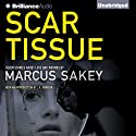 Scar Tissue: Seven Stories of Love and Wounds (       UNABRIDGED) by Marcus Sakey Narrated by Marcus Sakey