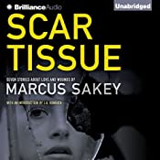 Scar Tissue: Seven Stories of Love and Wounds | [Marcus Sakey]