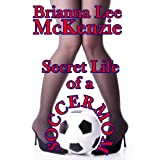 Secret Life of a Soccer Momdi Brianna Lee McKenzie