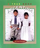 Argentina (True Books: Countries) (0516264907) by Burgan, Michael