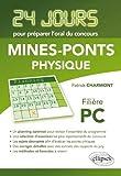 Physique 24 Jours pour Préparer l'Oral du Concours Mines-Ponts Filière PC