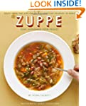 Zuppe: Soups from the Kitchen of the...