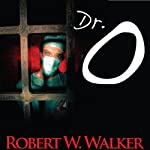 Dr. O | Glenn Hale,Robert W. Walker