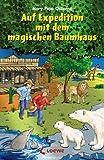 Auf Expedition mit dem magischen Baumhaus - Mary Pope Osborne