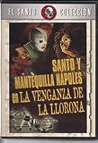 SANTO Y MANTEQUILLA NAPOLES EN LA VENGANZA DE LA LLORONA [NTSC/REGION 1 & 4 DVD  Import-Latin America]