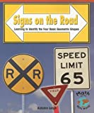 Signs on the Road: Learning to Identify the Four Basic Geometric Shapes (Math for the Real World)