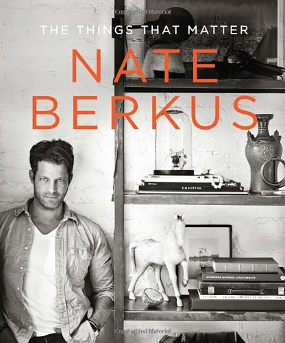 Nate Berkus - The Things That Matter