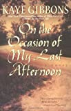 On the Occasion of My Last Afternoon (0380732149) by Gibbons, Kaye
