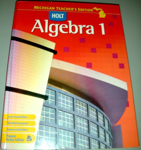 Holt Algebra 1 Teacher's Edition (Michigan)