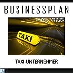 Businessplan - Existenzgr�ndung Taxi-...