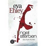 """Engel sterben: Ein Sylt-Krimivon """"Eva Ehley"""""""