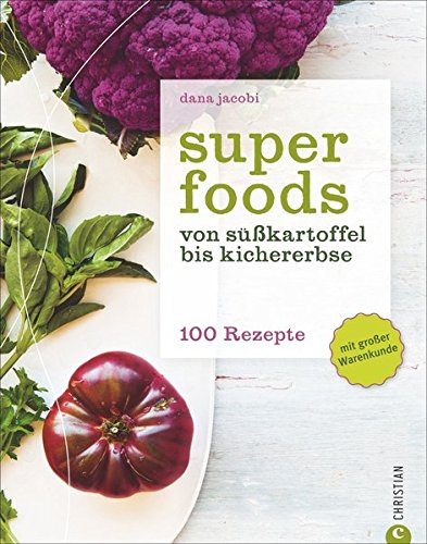 Image of Superfoods: Von Süßkartoffel bis Kichererbse - 100 Rezepte