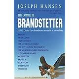 The Complete Brandstetter: All 12 Novels in the Dave Brandstetter Series ~ Joseph Hansen