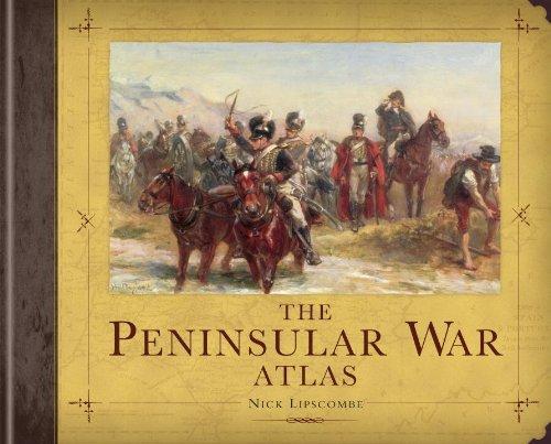 The Peninsular War Atlas (General Military)