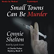 Small Towns Can Be Murder: Charlie Parker Mystery, Book 4 | [Connie Shelton]
