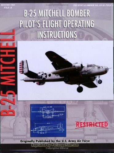 North American B-25 Mitchell Bomber Pilot's Flight Operating Manual