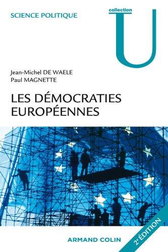 les démocraties européennes , approche comparée des systèmes politiques nationaux (2e éditio...