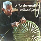 img - for A Basketmaker in Rural Japan by Louise Allison Cort (1995-01-03) book / textbook / text book