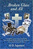 img - for ...Broken Glass and All: An Inspiring Journey of Hope and Healing by Squitieri Sr., Al (2001) Paperback book / textbook / text book