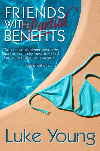 Friends With Partial Benefits (Friends With... Benefits Series (Book 1)) by Luke Young