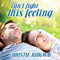 Can't Fight This Feeling: Cabin Fever Series #3 (       UNABRIDGED) by Christie Ridgway Narrated by C. S. E Cooney
