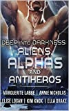 Deep Into Darkness: Aliens, Alphas and Antiheroes