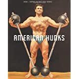 American Hunks: The Muscular Male Body in Popular Culture, 1860-1970by David L. Chapman