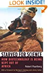 Starved for Science: How Biotechnolog...