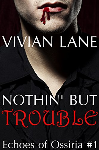 Vivian Lane - Nothin' But Trouble (Echoes of Ossiria #1)