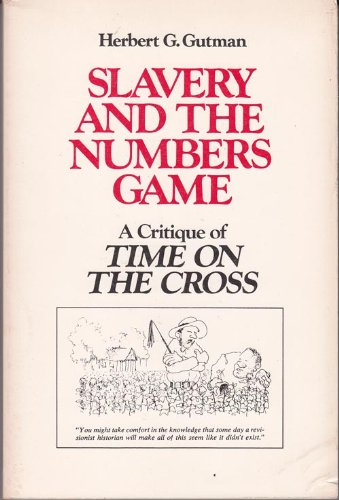 SLAVERY AND NUMBERS GAME (Blacks in the New World), Herbert G. Gutman