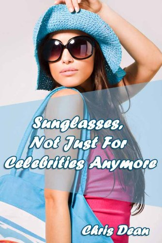 Sunglasses, Not Just For Celebrities Anymore