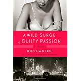 A Wild Surge of Guilty Passionpar Ron Hansen