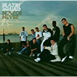 Now Or Neverby Blazin Squad