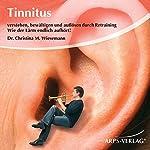Tinnitus. Wie der Lärm endlich aufhört! | Christina Wiesemann