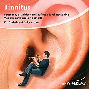 Tinnitus. Wie der Lärm endlich aufhört! Hörbuch