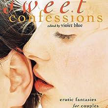 Sweet Confessions: Erotic Fantasies for Couples | Livre audio Auteur(s) : Violet Blue (editor) Narrateur(s) : Marie Hélène