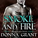 Smoke and Fire: Dark Kings, Book 9 Audiobook by Donna Grant Narrated by Antony Ferguson