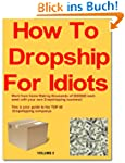 How To DropShip For Idiots (Complete...