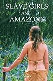 Slave-Girls and Amazons: humorous fantasy (Fantasy-Humour Series Book 1) (English Edition)