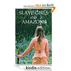 Slave-Girls and Amazons (humorous fantasy)